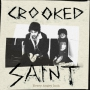 Crooked Saint - Every Angry Inch