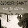 Crooked Saint - Man In Waiting