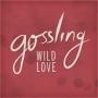Gossling - Wild Love