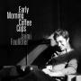 Jaimi Faulkner - Early Morning Coffee Cups