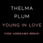 Thelma Plum - Young In Love (Yosi Horikawa Remix)
