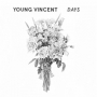 Young Vincent - Days