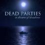 Dead Parties - In Dreams of Decadence