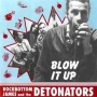 Rockbottom James and the Detonators - Blow it Up