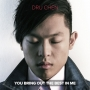 Dru Chen - You Bring Out The Best In Me