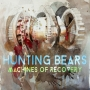 Hunting Bears - Machines of Recovery