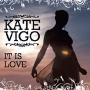Kate Vigo - It Is Love