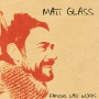 Matt Glass - Famous Last Words