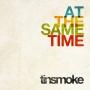 Tinsmoke - At The Same Time