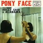 Pony Face - Holly Said / Alabama