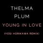 Thelma Plum - Young In Love (Yosi Horikawa Remix)