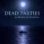 Dead Parties - In Dreams of Decadence
