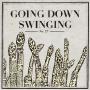 Going Down Swinging Vol. 27