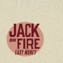 Jack On Fire - Easy Money