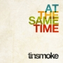 Tinsmoke - At The Same Time