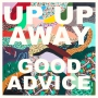 Up Up Away - Good Advice