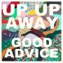 Up Up Away - Good Advice