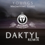 Youngs - Magnifying Glass (DAKTYL Remix)