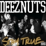 deez-nuts-stay-true.jpg