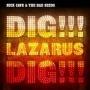 nick+cave+dig+lazarus+dig.jpeg