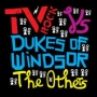 tv+rock+dukes+of+windsor+the+others.jpeg
