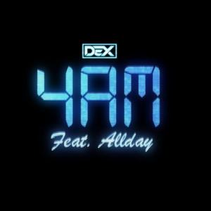 DEX - 4AM