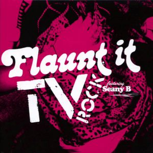 TV Rock - Flaunt It