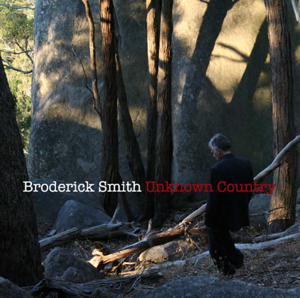 Broderick Smith - Unknown Country
