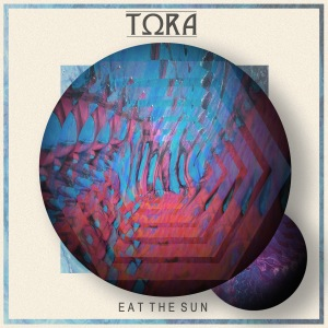 Tora Eat The Sun EP
